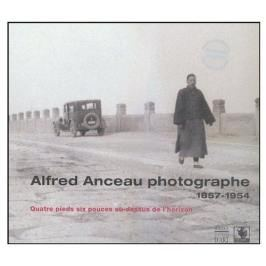 Alfred Anceau - PHOTOGRAPHE 1857-1954 Knihy